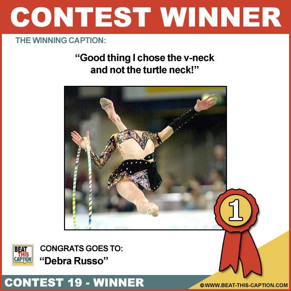 Beat This Caption Contest 19 Winner