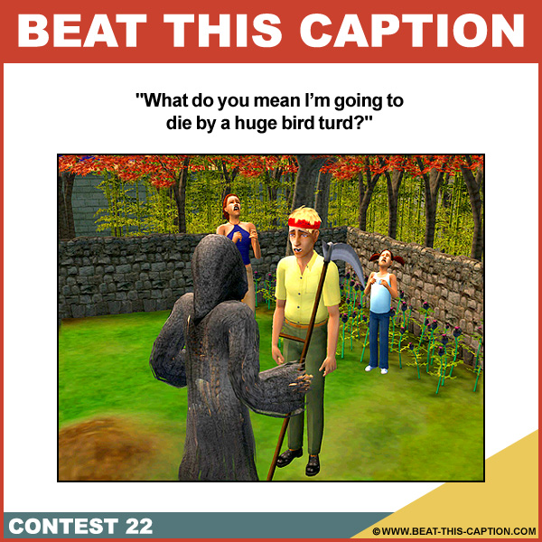 Beat This Caption Contest 22