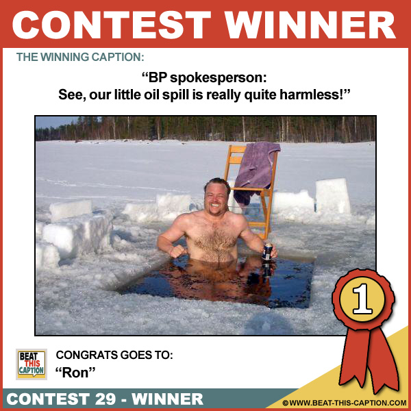 Beat This Caption Contest 29 Winner