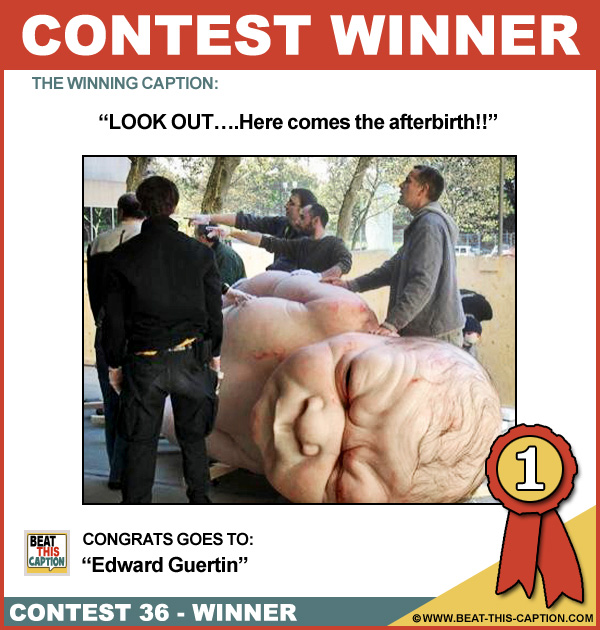 Beat This Caption Contest 36 Winner