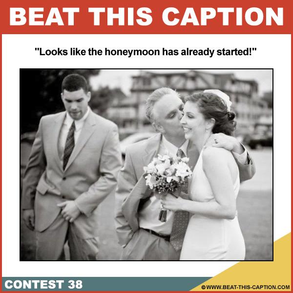 Beat This Caption Contest 38