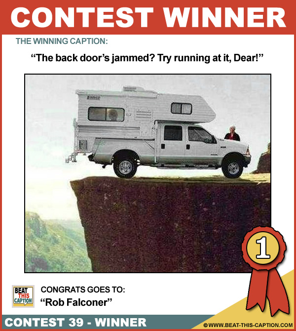 Beat This Caption Contest 39 Winner