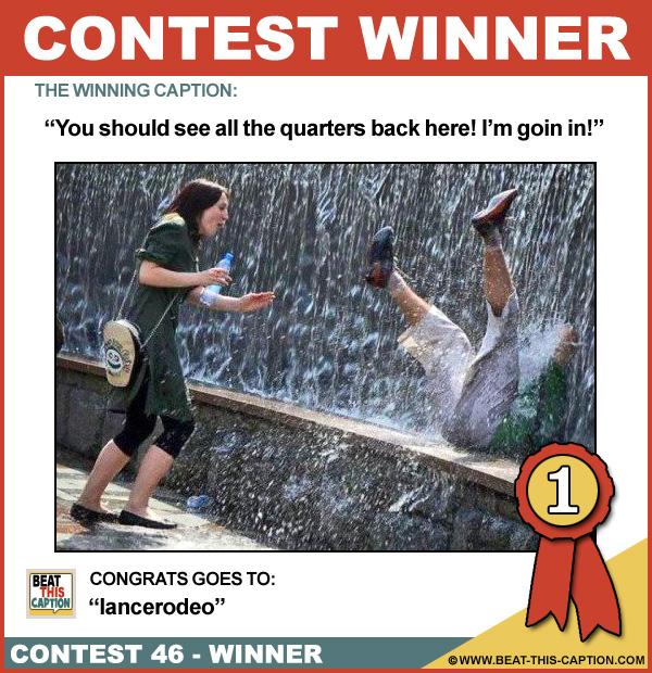 Beat This Caption Contest 46 Winner