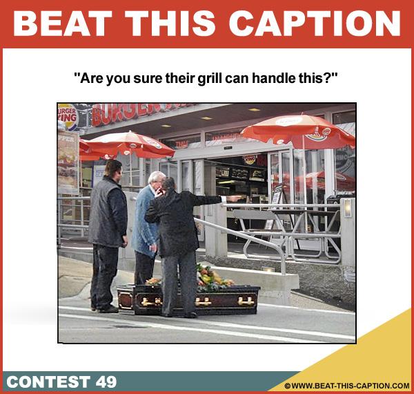 Beat This Caption Contest 49