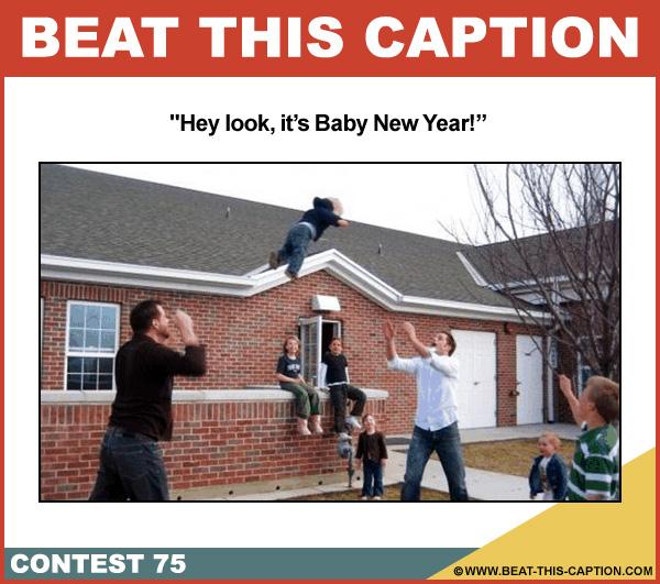 Beat This Caption Contest 75