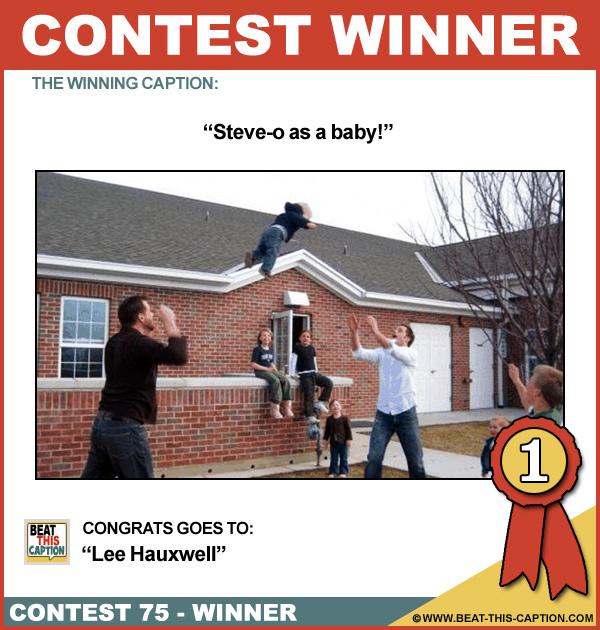 Beat This Caption Contest 75 Winner