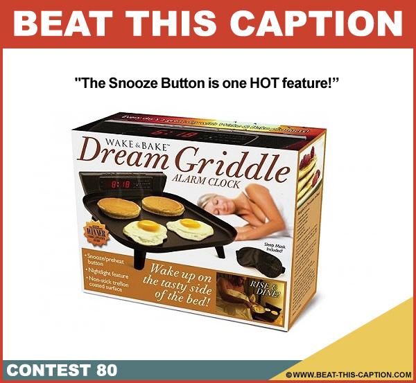 Beat This Caption Contest 80