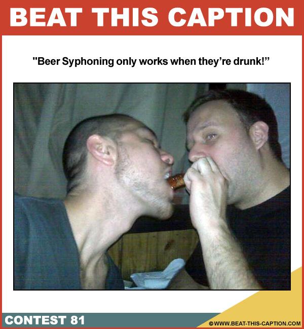 Beat This Caption Contest 81