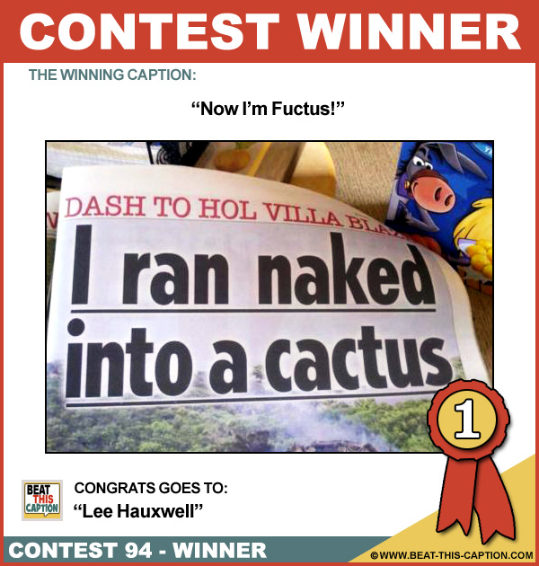 Beat This Caption Contest 94 Winner