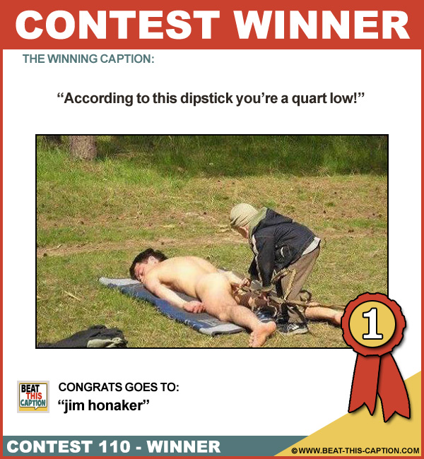 Beat This Caption Contest 110 Winner