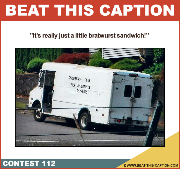 Beat This Caption Contest 112