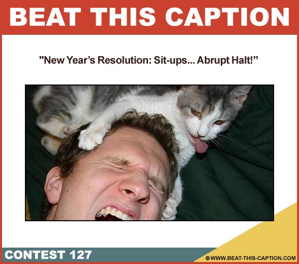 Beat This Caption Contest 127