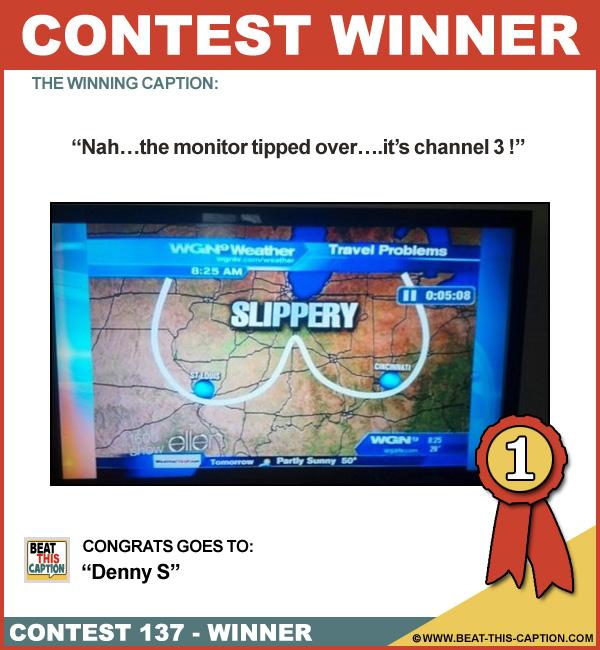 Beat This Caption Contest 137 Winner