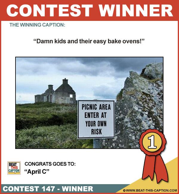 Beat This Caption Contest 147 Winner
