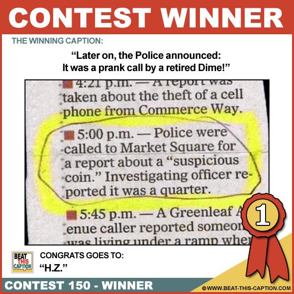Beat This Caption Contest 150 Winner