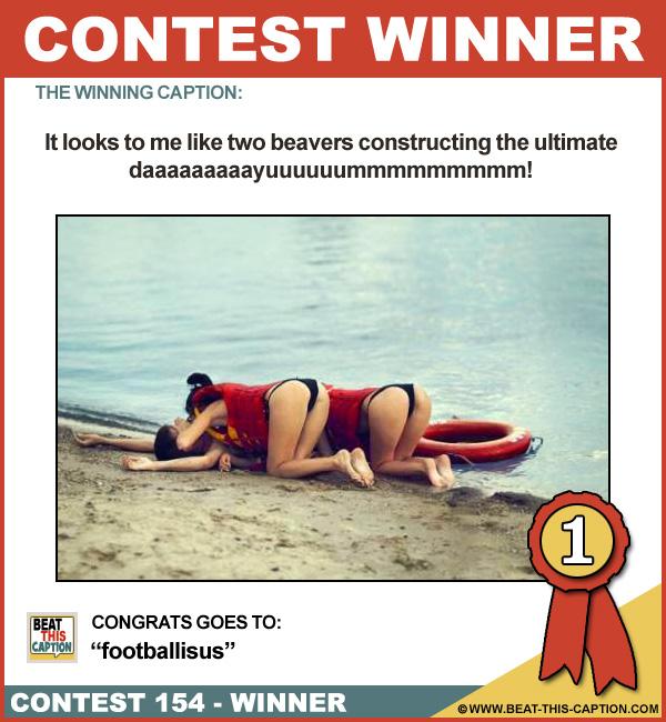 Beat This Caption Contest 154 Winner