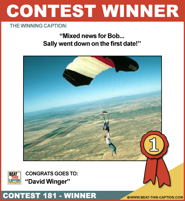 Beat This Caption Contest 181 Winner