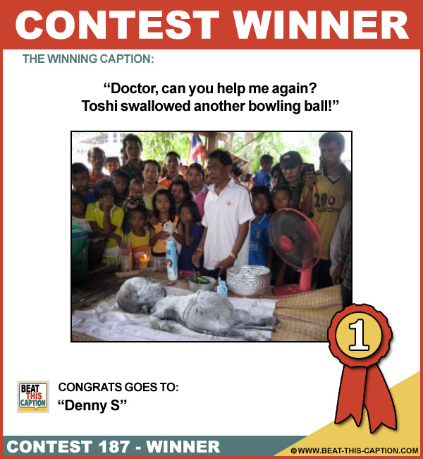 Beat This Caption Contest 187 Winner