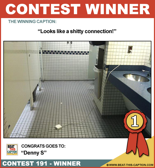 Beat This Caption Contest 191 Winner