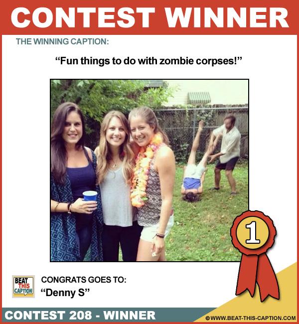 Beat This Caption Contest 208 Winner!