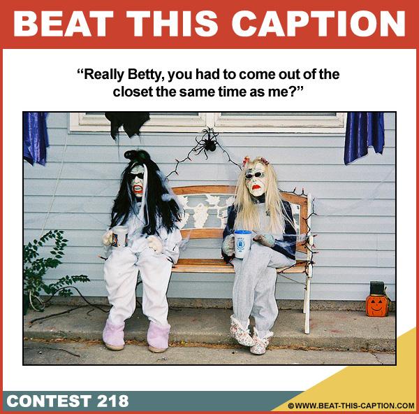 Beat This Caption Contest 218