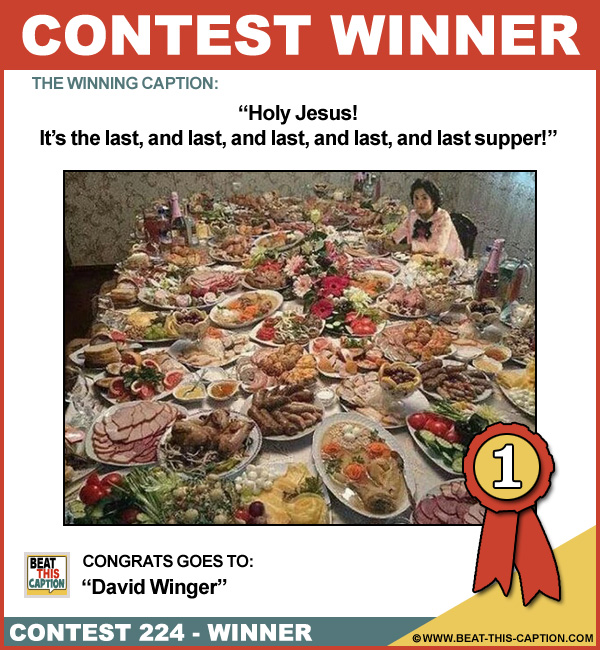 Beat This Caption Contest 224 Winner