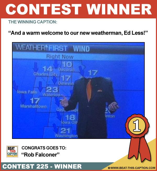 Beat This Caption Contest 225 Winner