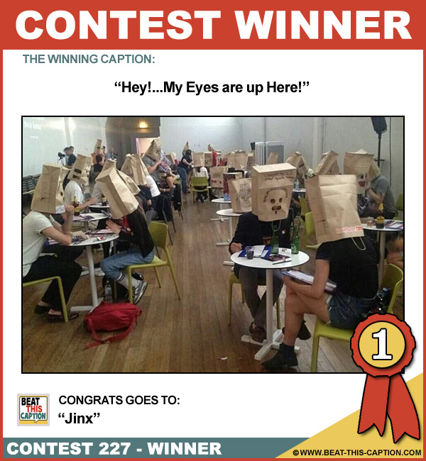 Beat This Caption Contest 227 Winner