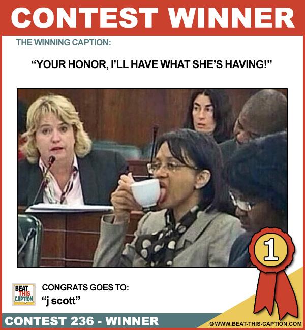 Beat This Caption Contest 236 Winner